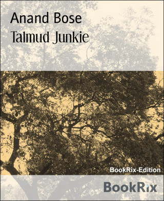 Anand Bose: Talmud Junkie