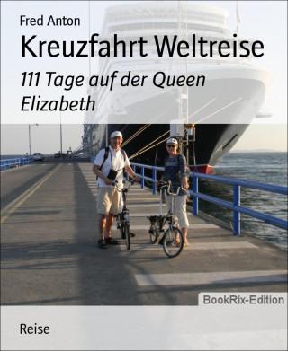 Fred Anton: Kreuzfahrt Weltreise
