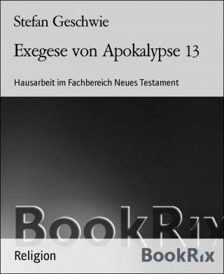 Stefan Geschwie: Exegese von Apokalypse 13