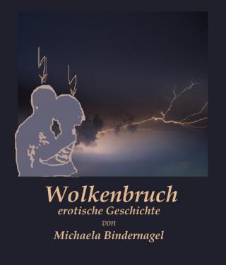 Michaela Bindernagel: Wolkenbruch