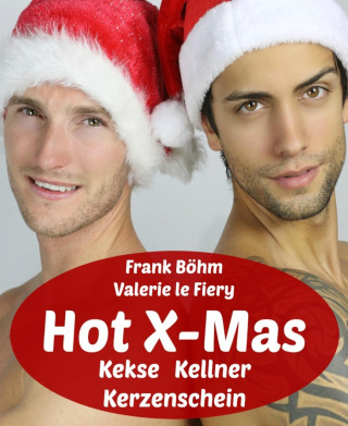Frank Böhm, Valerie le Fiery: Hot X-Mas