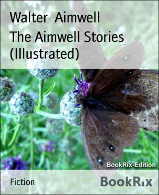 Walter Aimwell: The Aimwell Stories (Illustrated)