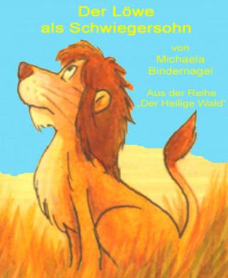 Michaela Bindernagel: Der Löwe als Schwiegersohn