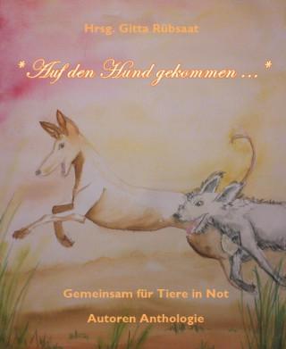 Hrsg. Gitta Rübsaat: *Auf den Hund gekommen ...*