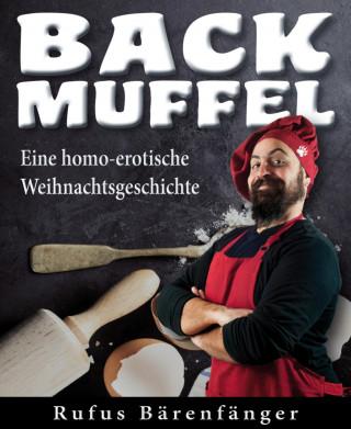 Rufus Bärenfänger: Backmuffel