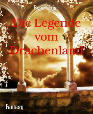 René Grigo: Die Legende vom Drachenland