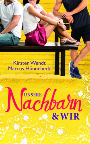 Kirsten Wendt, Marcus Hünnebeck: Unsere Nachbarn und wir