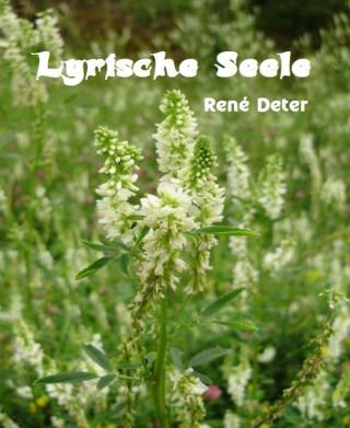 René Deter: Lyrische Seele