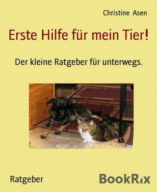Christine Asen: Erste Hilfe für mein Tier!