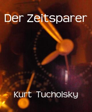 Kurt Tucholsky: Der Zeitsparer