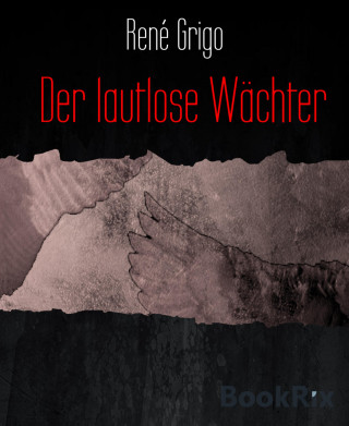 René Grigo: Der lautlose Wächter