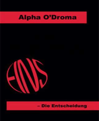 Alpha O'Droma: EINS - Die Entscheidung