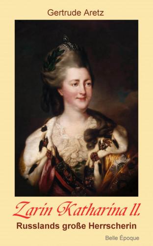 Gertrude Aretz: Zarin Katharina II