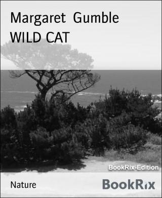 Margaret Gumble: WILD CAT