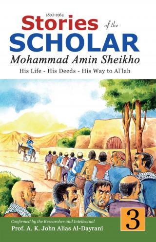 Mohammad Amin Sheikho, A. K. John Alias Al-Dayrani: Stories of the Scholar Mohammad Amin Sheikho - Part Three