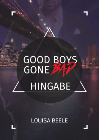 Louisa Beele: Good Boys Gone Bad – Hingabe