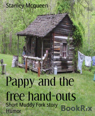 Stanley Mcqueen: Pappy and the free hand-outs