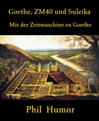 Phil Humor: Goethe, ZM40 und Suleika