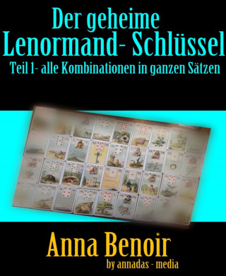 Anna Benoir: Der geheime Lenormand- Schlüssel Teil 1