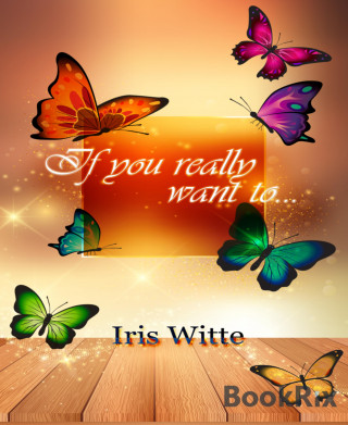 Iris Witte: If you really want to....