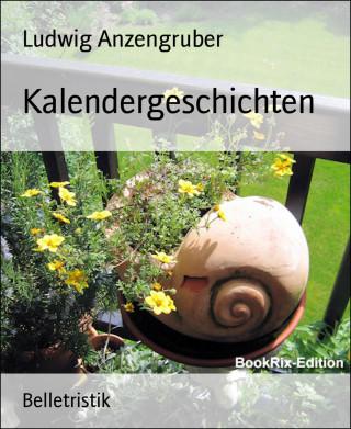 Ludwig Anzengruber: Kalendergeschichten