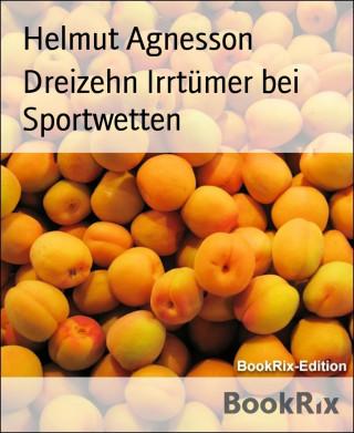 Helmut Agnesson: Dreizehn Irrtümer bei Sportwetten
