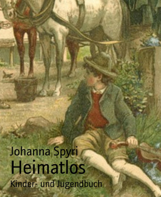 Johanna Spyri: Heimatlos