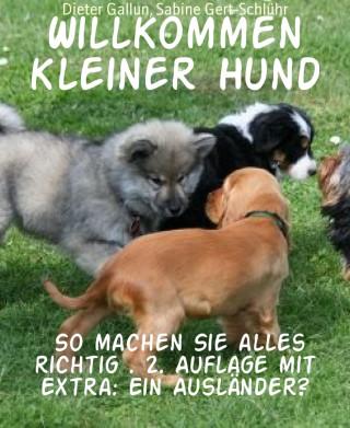 Dieter Gallun, Sabine Gert-Schlühr: Willkommen kleiner Hund