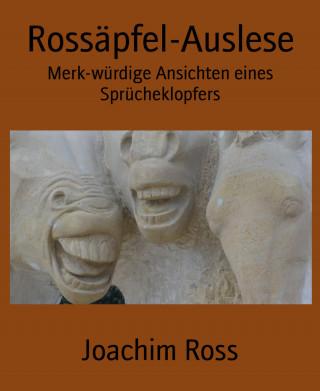 Joachim Ross: Rossäpfel-Auslese