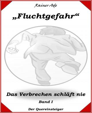 Rainer Ade: Fluchtgefahr-Band 1