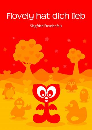 Siegfried Freudenfels: Flovely hat dich lieb