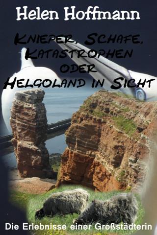 Helen Hoffmann: Knieper, Schafe, Katastrophen oder Helgoland in Sicht