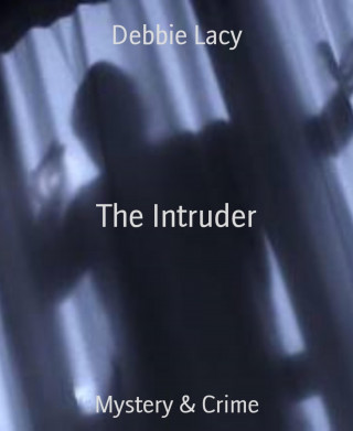 Debbie Lacy: The Intruder