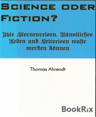 Thomas Ahrendt: Science oder Fiction?