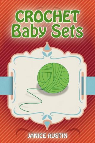 Janice Austin: Crochet Baby Sets
