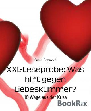 Susan Beyword: XXL-Leseprobe: Was hilft gegen Liebeskummer?
