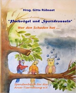 Hrsg. Gitta Rübsaat: Pechvögel und Spottdrosseln