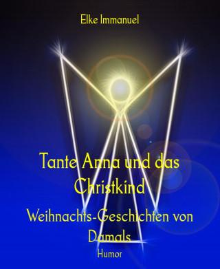 Elke Immanuel: Tante Anna und das Christkind