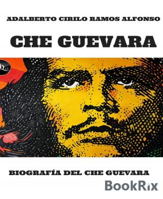 Adalberto Cirilo Ramos Alfonso: CHE GUEVARA