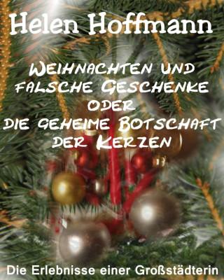 Helen Hoffmann: Weihnachten und falsche Geschenke oder die geheime Botschaft der Kerzen