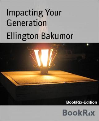 Ellington Bakumor: Impacting Your Generation