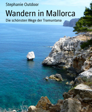 Stephanie Outdoor: Wandern in Mallorca
