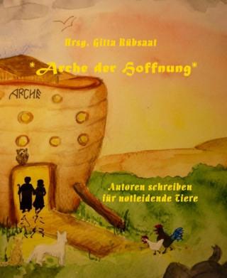 Hrsg. Gitta Rübsaat: *Arche der Hoffnung*
