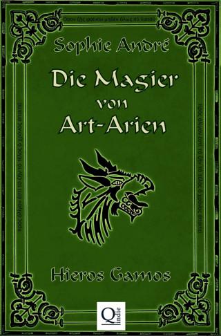 Sophie André: Die Magier von Art-Arien - Band 3