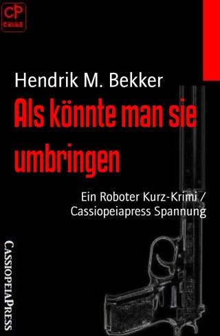 Hendrik M. Bekker: Als könnte man sie umbringen