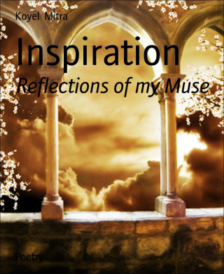 Koyel Mitra: Inspiration