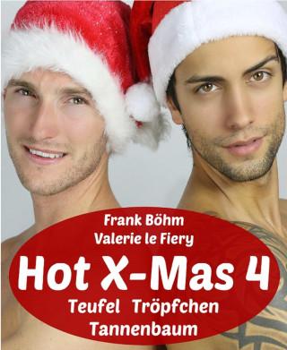 Frank Böhm, Valerie le Fiery: Hot X-Mas 4
