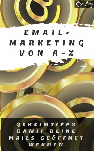 Rico Ling: eMail Marketing von A-Z