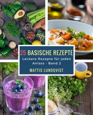 Mattis Lundqvist: 25 basische Rezepte