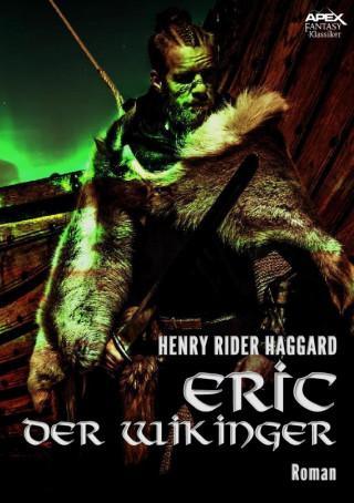 Henry Rider Haggard: ERIC DER WIKINGER
